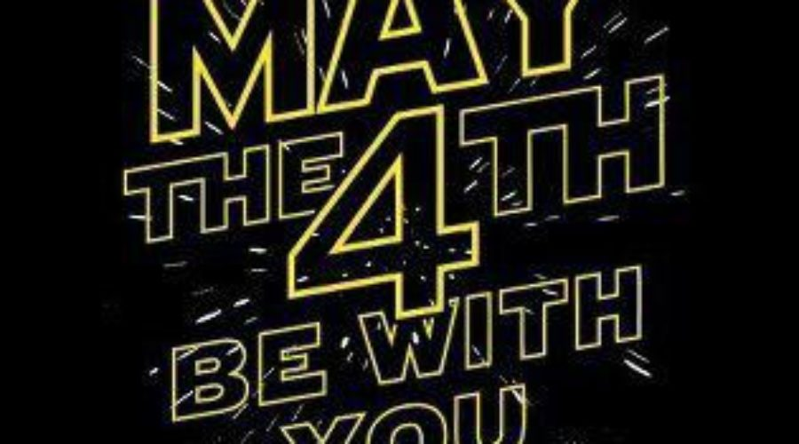 Star Wars Day : May the Force be with You